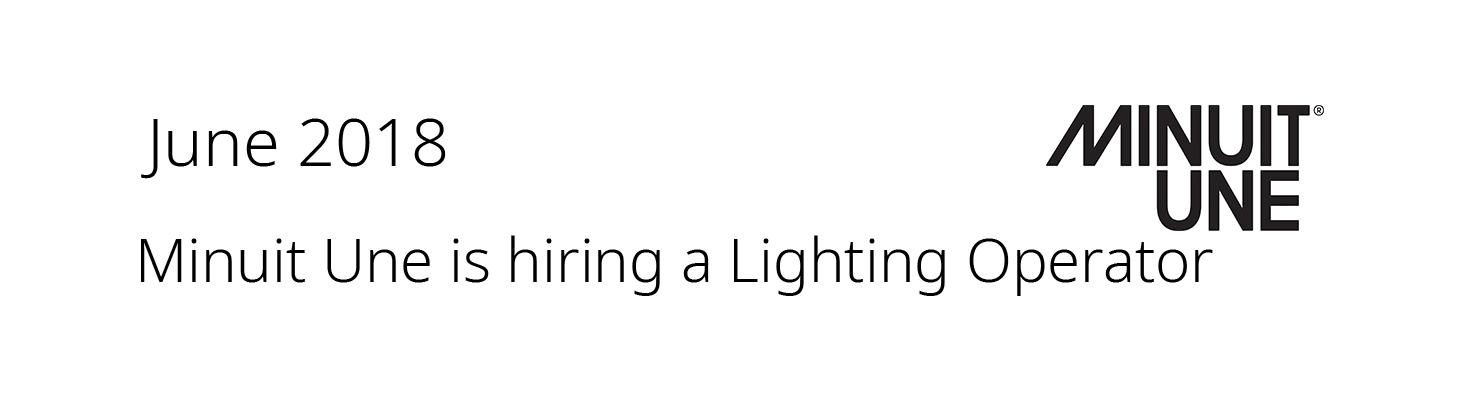 Minuit Une is hiring a lighting operator